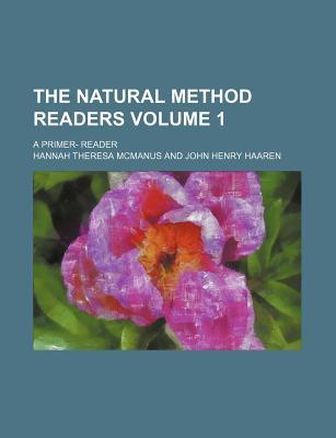 The Natural Method Readers (Volume 1) - McManus, Hannah Theresa