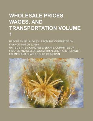Wholesale Prices, Wages, and Transportation - Finance, United States Congress