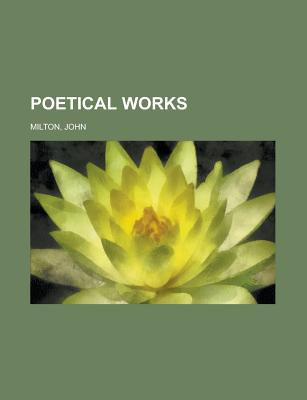 Poetical Works - Milton, John