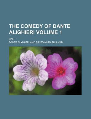 The Comedy of Dante Alighieri; Hell Volume 1 - Alighieri, Dante