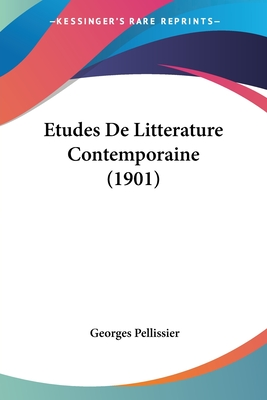 Etudes de Litterature Contemporaine (1901) - Pellissier, Georges
