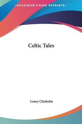 Celtic Tales - Chisholm, Louey