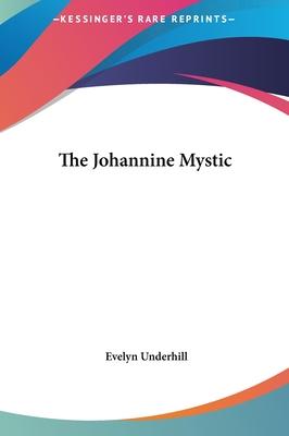 The Johannine Mystic - Underhill, Evelyn