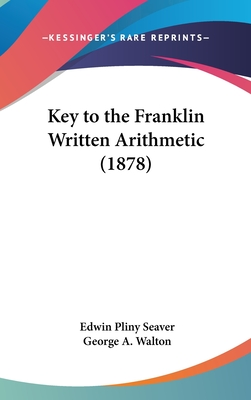 Key to the Franklin Written Arithmetic - Seaver, Edwin Pliny