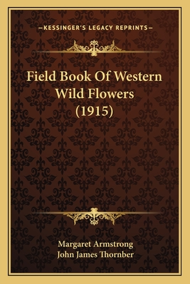 Field Book of Western Wild Flowers (1915) - Armstrong, Margaret