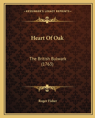 Heart of Oak: The British Bulwark (1763) - Fisher, Roger