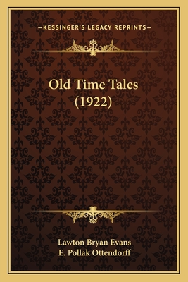 Old Time Tales (1922) - Evans, Lawton Bryan