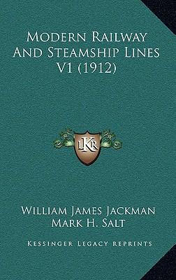 Modern Railway and Steamship Lines V1 (1912) - Jackman, William James