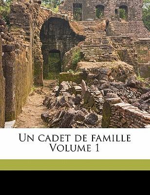 Un Cadet de Famille Volume 1 - Perceval, Victor, and Dumas, Alexandre, and Trelawny, Edward John (Creator)