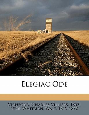 Elegiac Ode - Whitman, Walt, and Stanford, Charles Villiers 1852 (Creator)