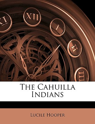 The Cahuilla Indians - Hooper, Lucile