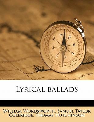Lyrical Ballads - Wordsworth, William, and Coleridge, Samuel Taylor, and Hutchinson, Thomas