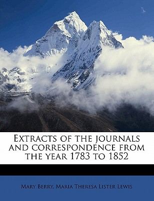 Extracts of the Journals and Correspondence from the Year 1783 to 1852 (Volume 3) - Berry, Mary, Dr.
