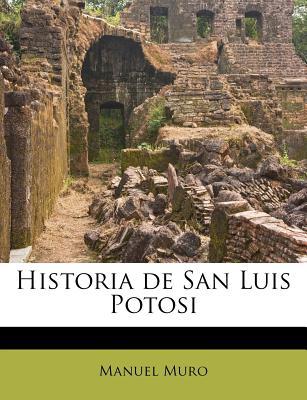 Historia de San Luis Potosi - Muro, Manuel