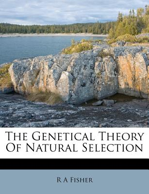 The Genetical Theory of Natural Selection - Fisher, Ronald Aylmer