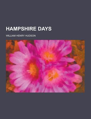 Hampshire Days - Hudson, William Henry