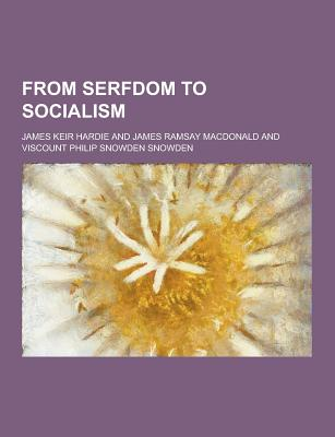 From Serfdom to Socialism - Hardie, James Keir
