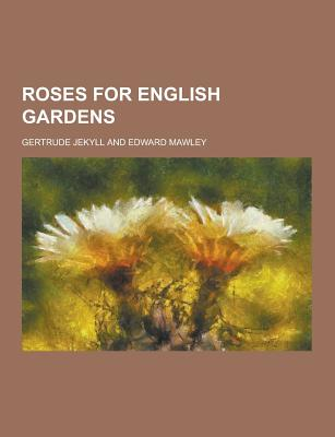 Roses for English Gardens - Jekyll, Gertrude