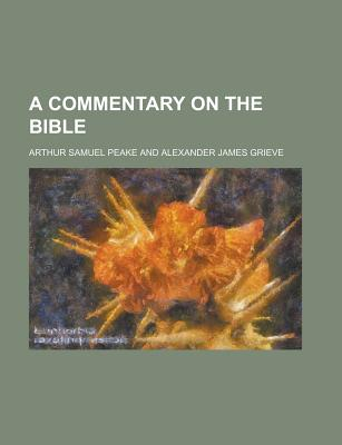 A Commentary on the Bible - Peake, Arthur Samuel