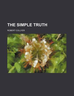 The Simple Truth - Collyer, Robert