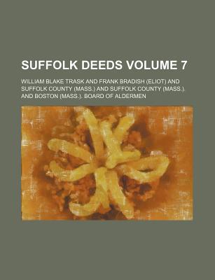 Suffolk Deeds Volume 7 - Trask, William Blake