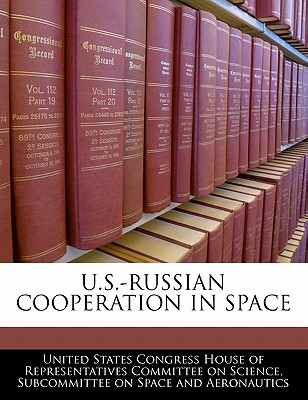 U.S.-Russian Cooperation in Space - United States Congress House of Represen (Creator)