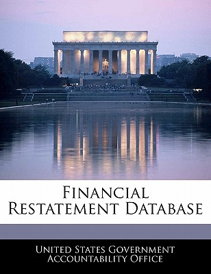 Financial Restatement Database - United States Government Accountability (Creator)