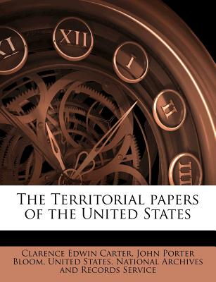 The Territorial Papers of the United States - Carter, Clarence Edwin