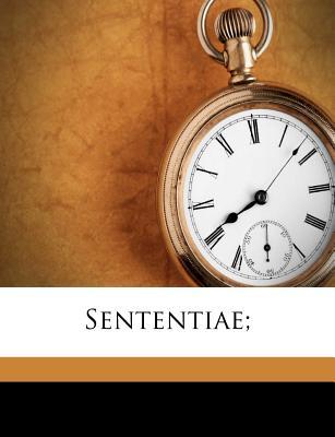 Sententiae; - Publilius, Syrus, and Friedrich, Otto