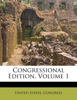 Congressional Edition, Volume 1 - Congress, United States, Professor
