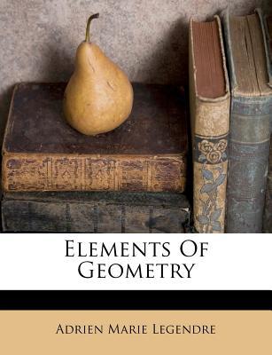 Elements of Geometry - Legendre, Adrien-Marie
