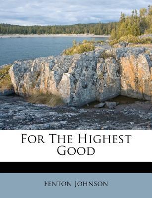 For the Highest Good (1920) - Johnson, Fenton