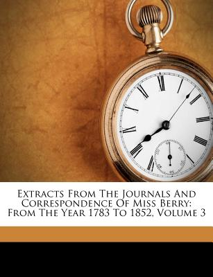 Extracts from the Journals and Correspondence of Miss Berry: From the Year 1783 to 1852, Volume 3 - Berry, Mary, Dr.