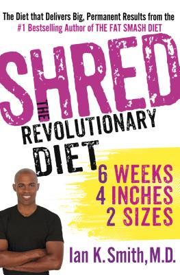 Shred: The Revolutionary Diet: 6 Weeks 4 Inches 2 Sizes - Smith, Ian K