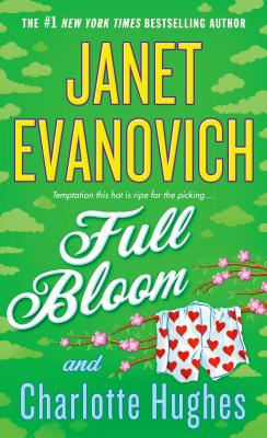 Full Bloom - Evanovich, Janet, and Hughes, Charlotte
