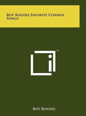 Roy Rogers Favorite Cowboy Songs - Rogers, Roy, Jr.