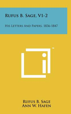 Rufus B. Sage, V1-2: His Letters and Papers, 1836-1847 - Sage, Rufus B