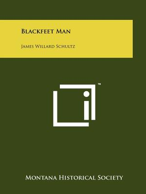 Blackfeet Man: James Willard Schultz - Montana Historical Society