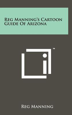 Reg Manning's Cartoon Guide of Arizona - Manning, Reg
