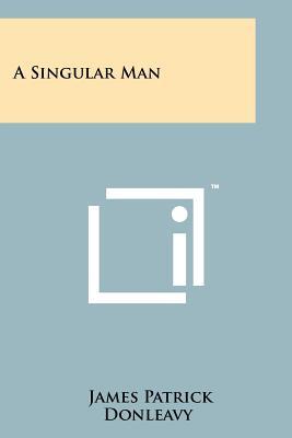 A Singular Man - Donleavy, James Patrick