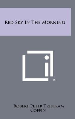 Red Sky in the Morning - Coffin, Robert Peter Tristram