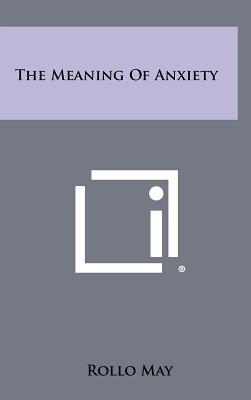 The Meaning of Anxiety - May, Rollo