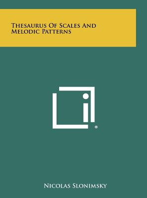 Thesaurus of Scales and Melodic Patterns - Slonimsky, Nicolas