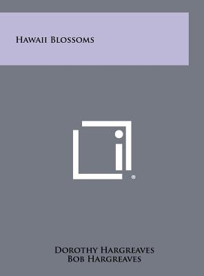 Hawaii Blossoms - Hargreaves, Dorothy, and Hargreaves, Bob