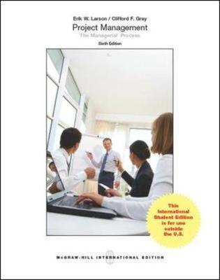 Project Management: The Managerial Process - Gray, Clifford F., and Larson, Erik W.
