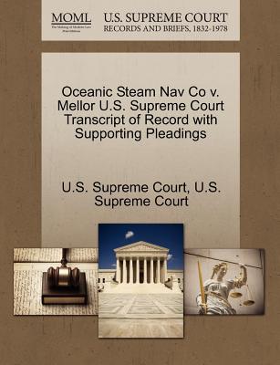Oceanic Steam Nav Co V. Mellor U.S. Supreme Court Transcript of Record with Supporting Pleadings - U S Supreme Court (Creator)