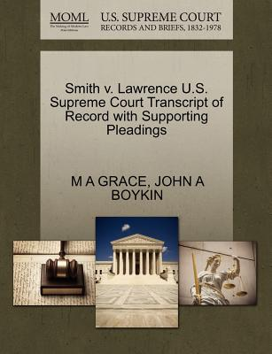 Smith V. Lawrence U.S. Supreme Court Transcript of Record with Supporting Pleadings - Grace, M A, and Boykin, John A