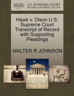 Hawk V. Olson U.S. Supreme Court Transcript of Record with Supporting Pleadings - Johnson, Walter R