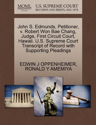 John S. Edmunds, Petitioner, V. Robert Won Bae Chang, Judge, First Circuit Court, Hawaii. U.S. Supreme Court Transcript of Record with Supporting Pleadings - Oppenheimer, Edwin J, and Amemiya, Ronald Y