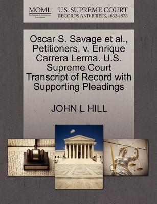 Oscar S. Savage et al., Petitioners, V. Enrique Carrera Lerma. U.S. Supreme Court Transcript of Record with Supporting Pleadings - Hill, John L